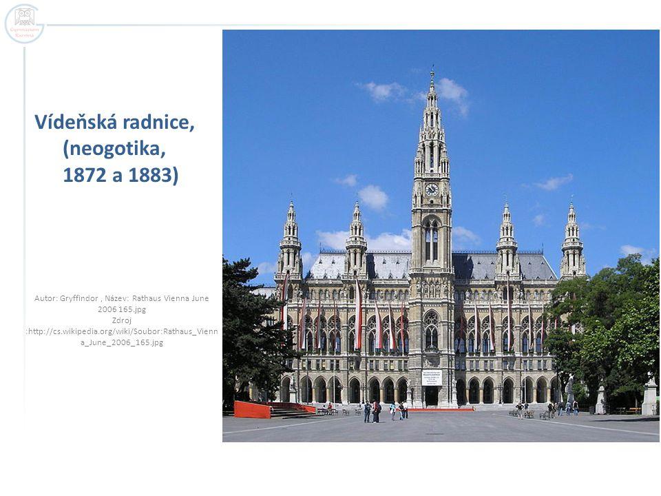 Vídeňská radnice, (neogotika, 1872 a 1883) Autor: Gryffindor, Název: Rathaus Vienna June 2006 165.jpg Zdroj :http://cs.wikipedia.org/wiki/Soubor:Rathaus_Vienn a_June_2006_165.jpg