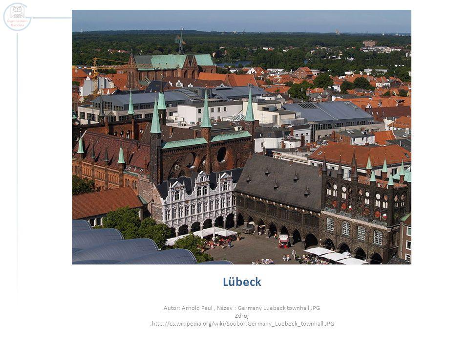 Lübeck Autor: Arnold Paul, Název : Germany Luebeck townhall.JPG Zdroj :http://cs.wikipedia.org/wiki/Soubor:Germany_Luebeck_townhall.JPG