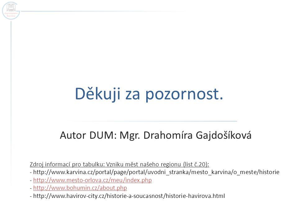 Děkuji za pozornost.Autor DUM: Mgr.