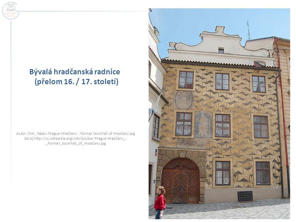 Bývalá hradčanská radnice (přelom 16./ 17.