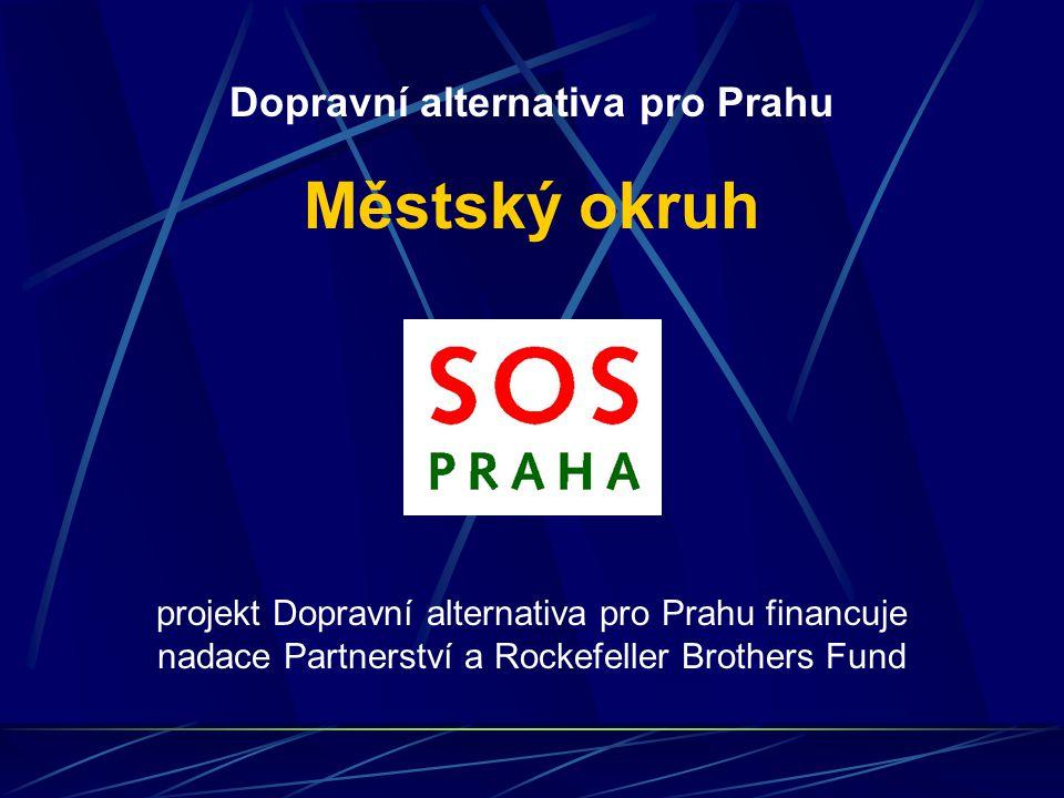 projekt Dopravní alternativa pro Prahu financuje nadace Partnerství a Rockefeller Brothers Fund Dopravní alternativa pro Prahu Městský okruh