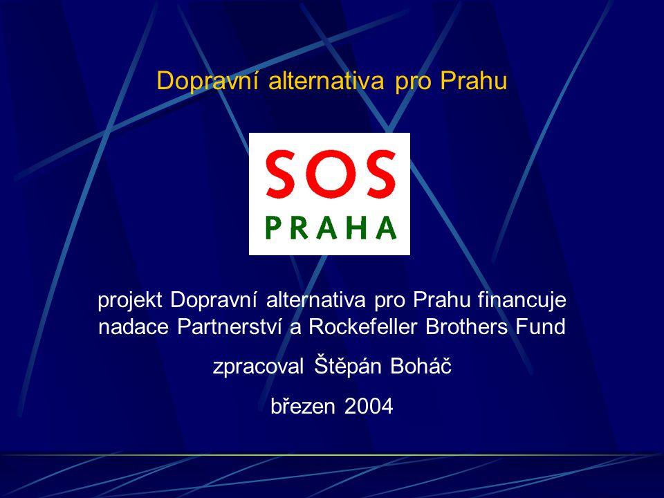 projekt Dopravní alternativa pro Prahu financuje nadace Partnerství a Rockefeller Brothers Fund zpracoval Štěpán Boháč březen 2004 Dopravní alternativa pro Prahu