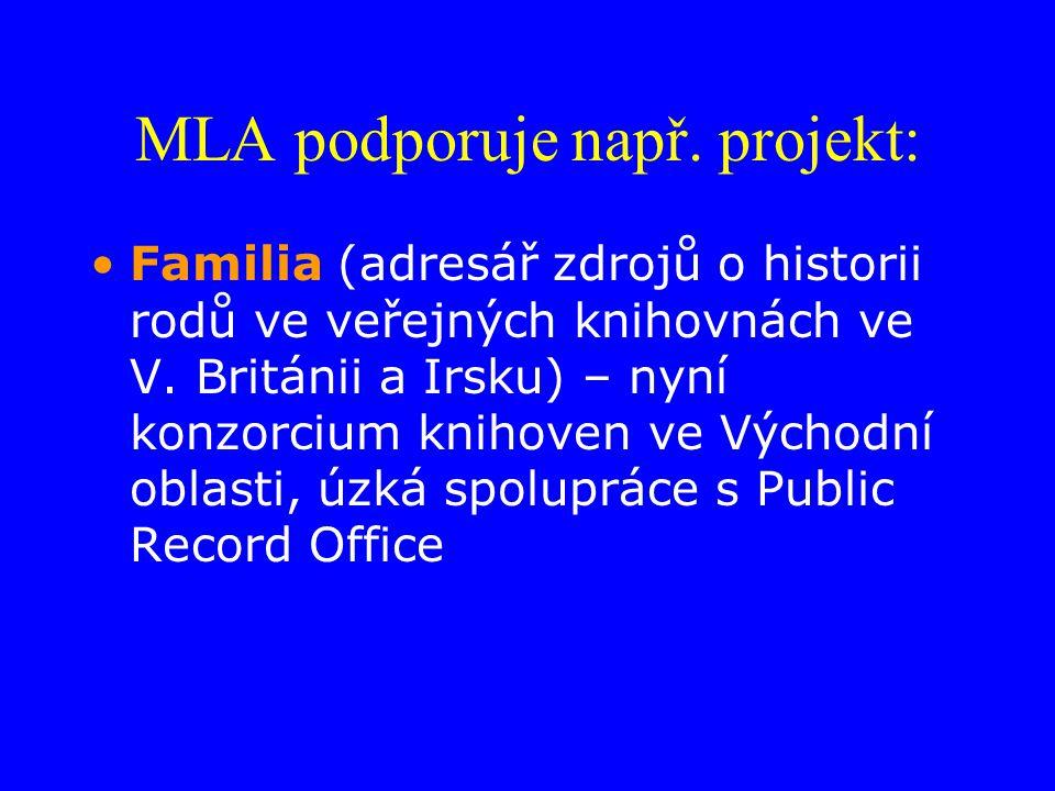 MLA podporuje např. projekt: Familia (adresář zdrojů o historii rodů ve veřejných knihovnách ve V.