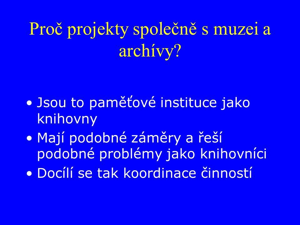 Proč projekty společně s muzei a archívy.