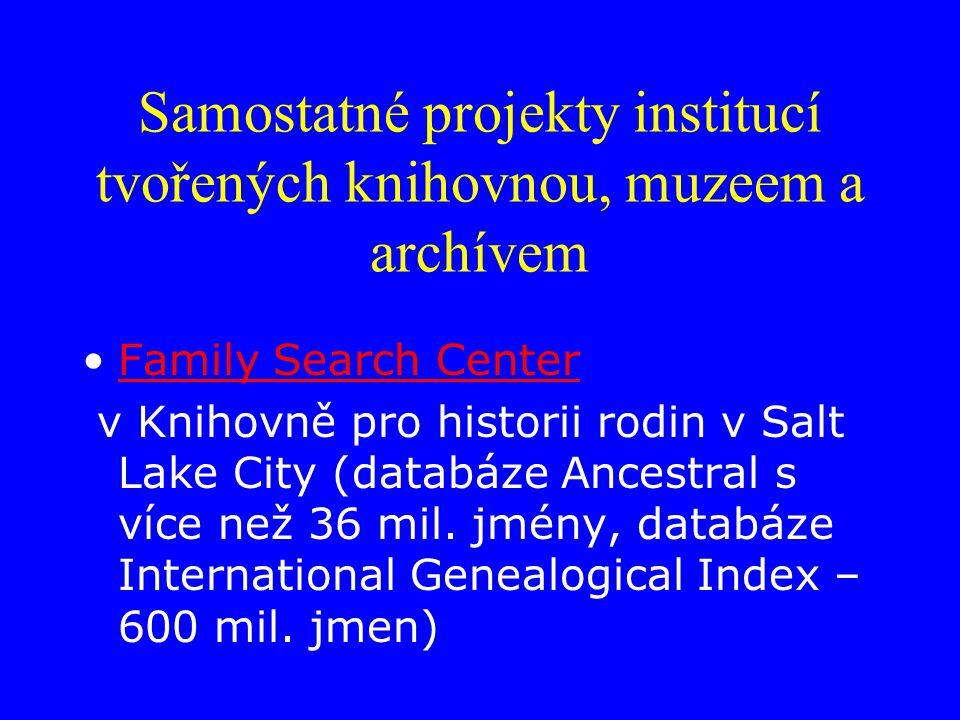 Samostatné projekty institucí tvořených knihovnou, muzeem a archívem Family Search Center v Knihovně pro historii rodin v Salt Lake City (databáze Ancestral s více než 36 mil.