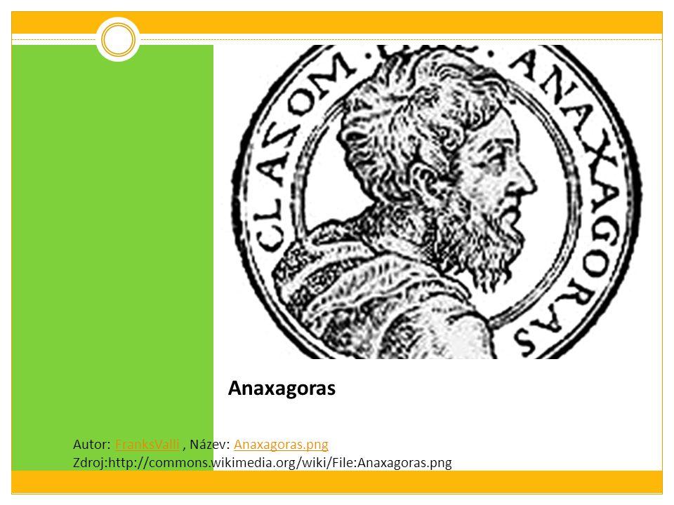 Anaxagoras Autor: FranksValli, Název: Anaxagoras.png Zdroj:http://commons.wikimedia.org/wiki/File:Anaxagoras.pngFranksValliAnaxagoras.png