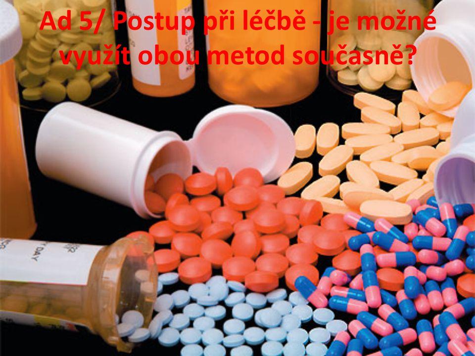 Ad 5/ Postup při léčbě - je možné využít obou metod současně?