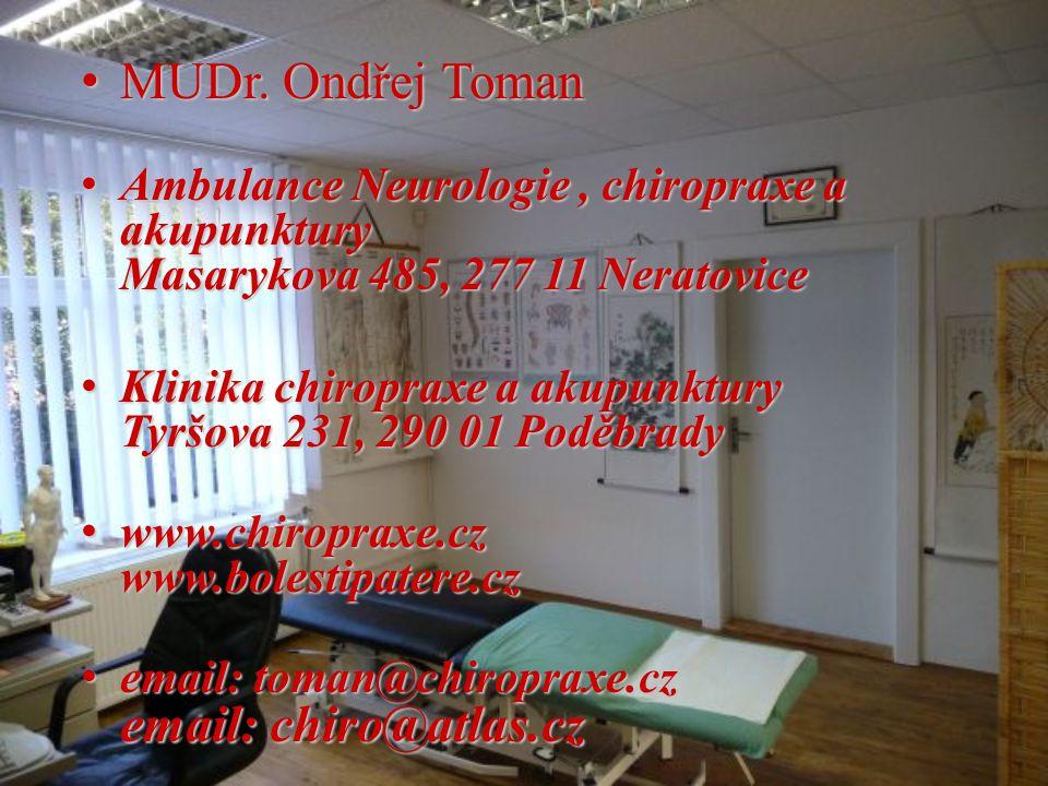 MUDr. Ondřej TomanMUDr. Ondřej Toman Ambulance Neurologie, chiropraxe a akupunktury Masarykova 485, 277 11 NeratoviceAmbulance Neurologie, chiropraxe