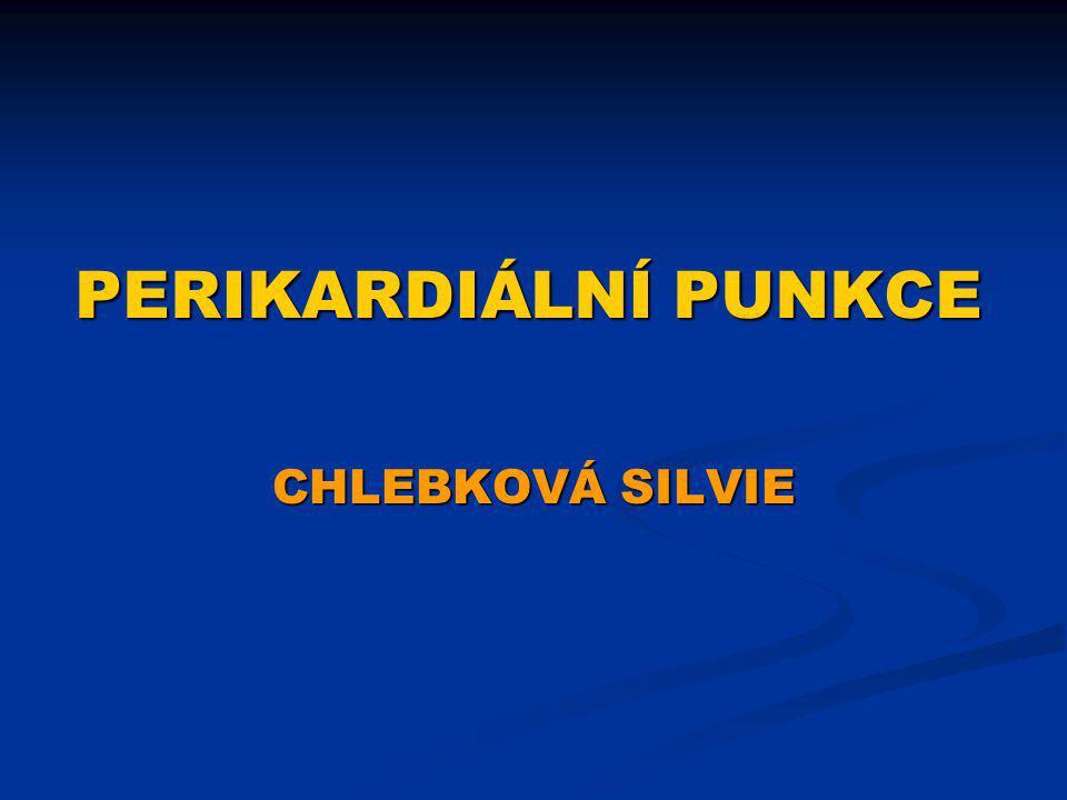 PERIKARDIÁLNÍ PUNKCE CHLEBKOVÁ SILVIE