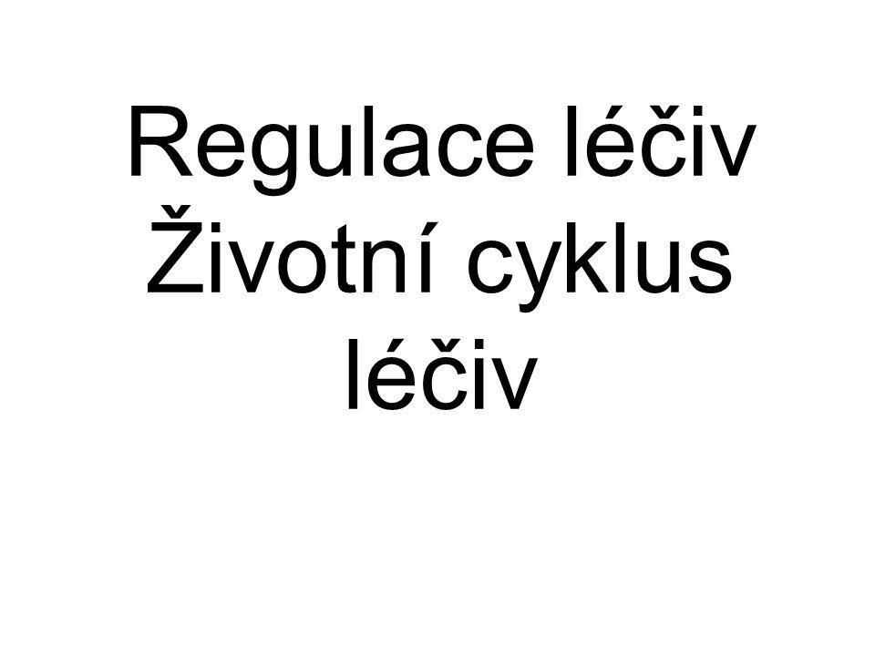 Regulace léčiv Životní cyklus léčiv