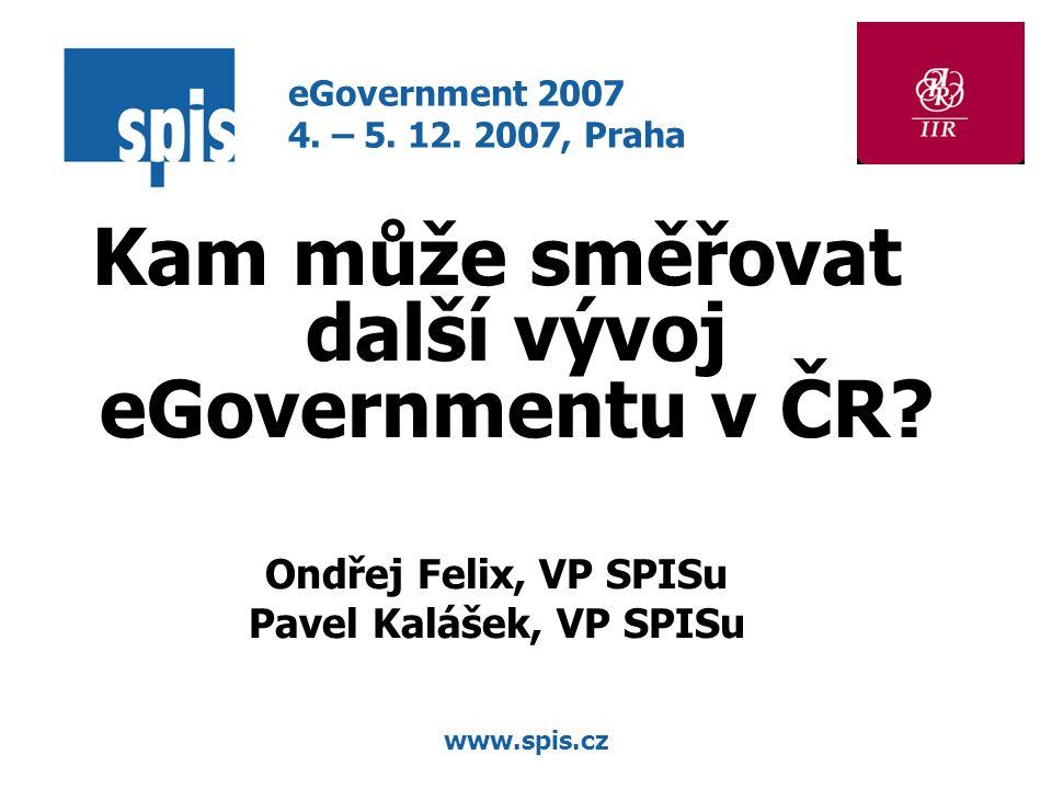 www.spis.cz Kam může směřovat další vývoj eGovernmentu v ČR.