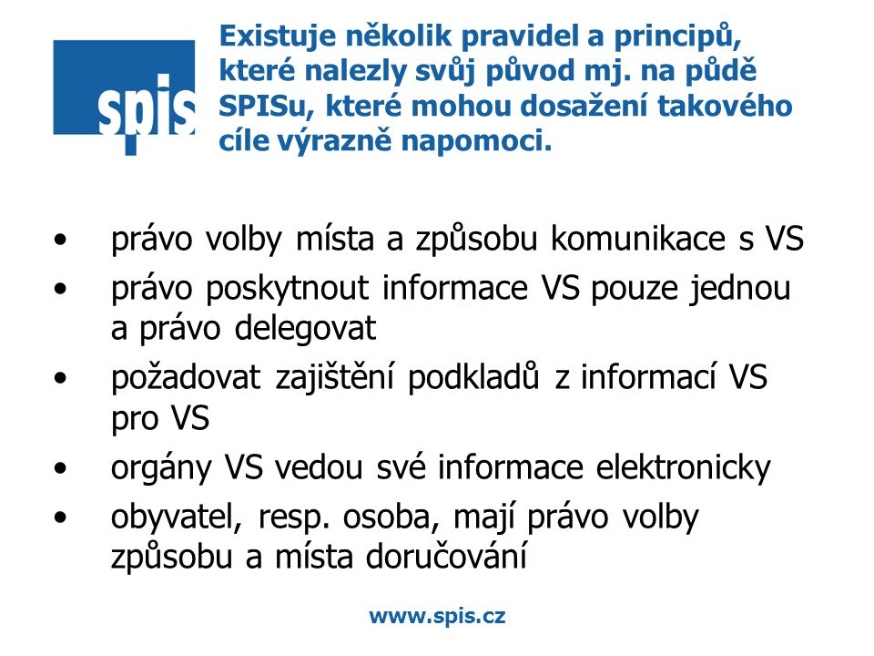 www.spis.cz Existuje několik pravidel a principů, které nalezly svůj původ mj.