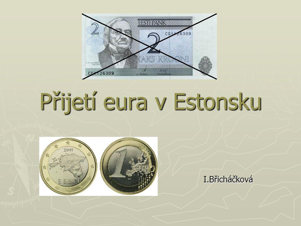 Přijetí eura v Estonsku I.Břicháčková