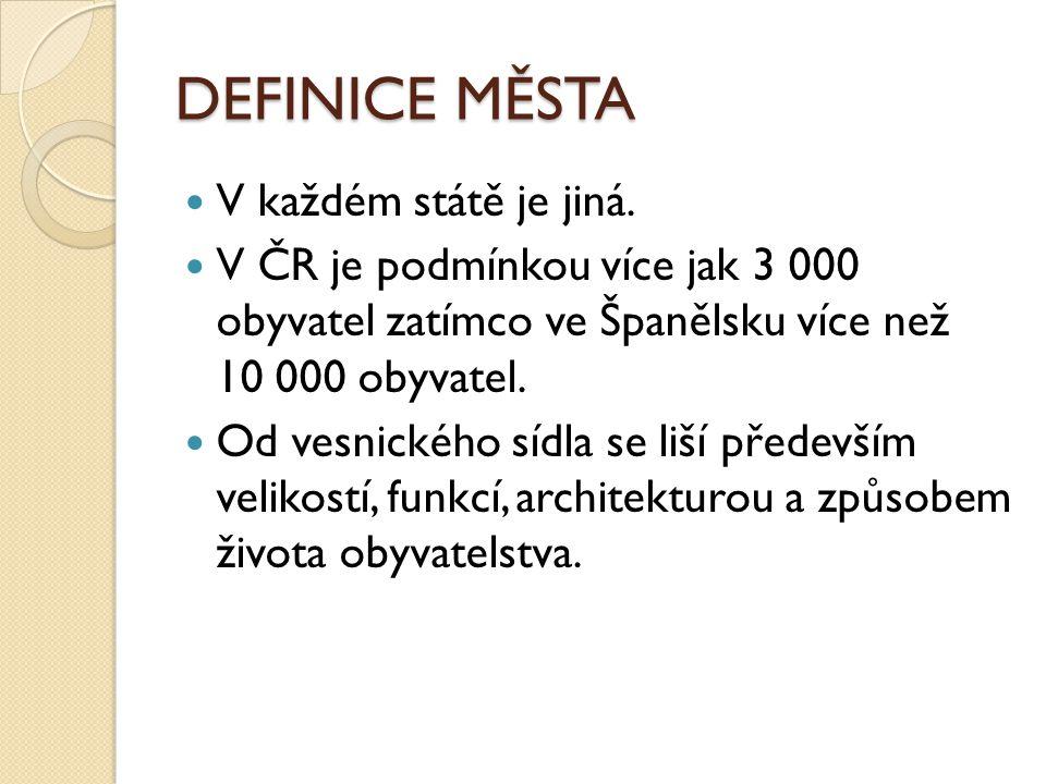 MĚSTA V ČR malá - do 100 000 obyvatel střední - 100 – 500 000 obyvatel velká - více než 500 000 obyvatel Hlavní město – určené zákonem.