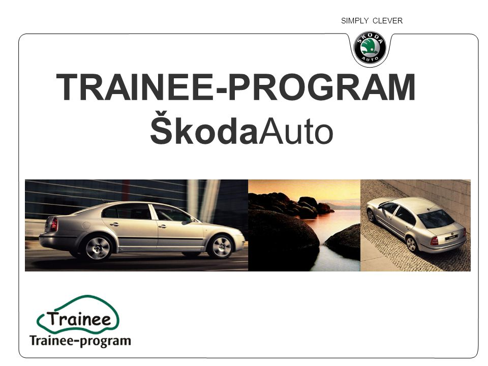 SIMPLY CLEVER TRAINEE-PROGRAM ŠkodaAuto