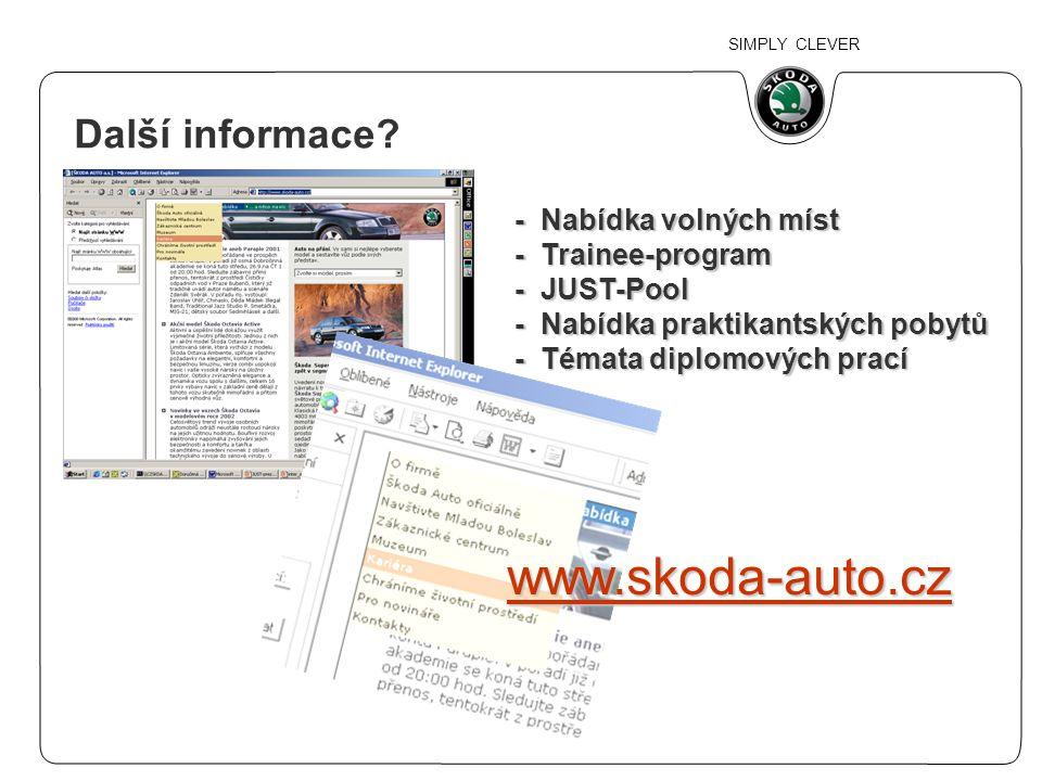 SIMPLY CLEVER www.skoda-auto.cz - Nabídka volných míst - Trainee-program - JUST-Pool - Nabídka praktikantských pobytů - Témata diplomových prací Další
