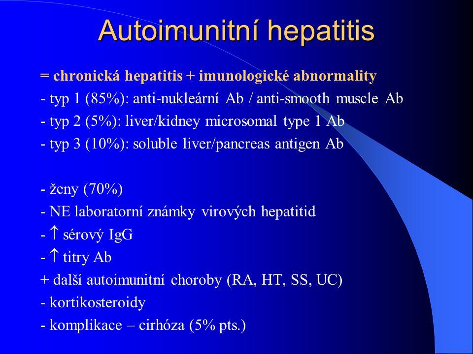 Autoimunitní hepatitis = chronická hepatitis + imunologické abnormality - typ 1 (85%): anti-nukleární Ab / anti-smooth muscle Ab - typ 2 (5%): liver/k