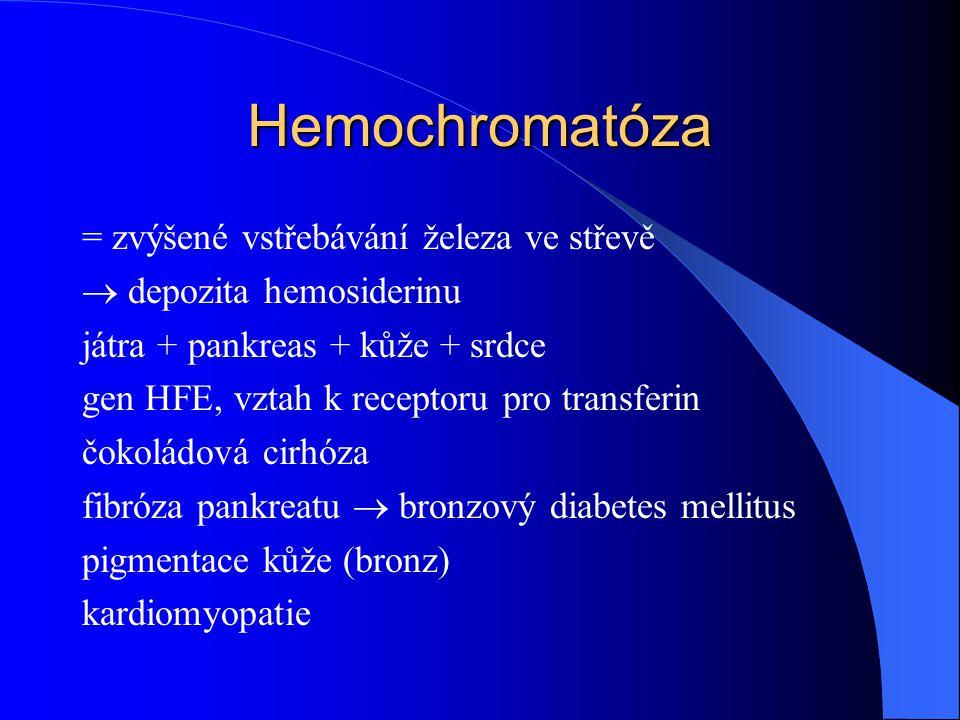 Hemochromatóza = zvýšené vstřebávání železa ve střevě  depozita hemosiderinu játra + pankreas + kůže + srdce gen HFE, vztah k receptoru pro transferi