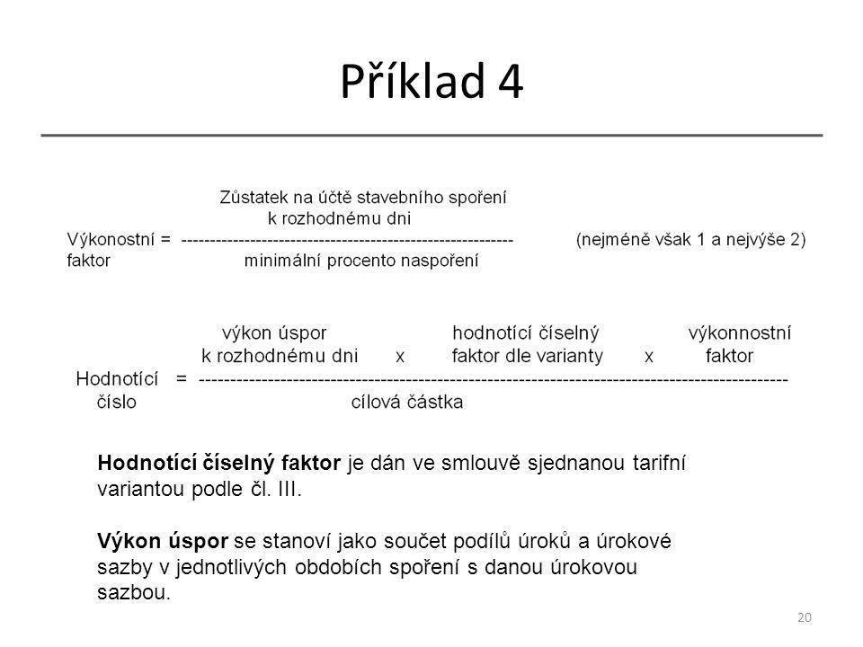 Příklad 4 20 Hodnotící číselný faktor je dán ve smlouvě sjednanou tarifní variantou podle čl.