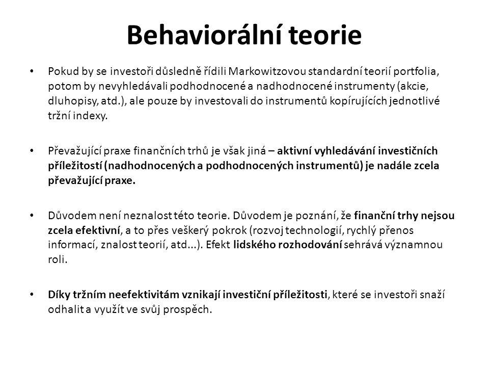 Behaviorální teorie Pokud by se investoři důsledně řídili Markowitzovou standardní teorií portfolia, potom by nevyhledávali podhodnocené a nadhodnocen
