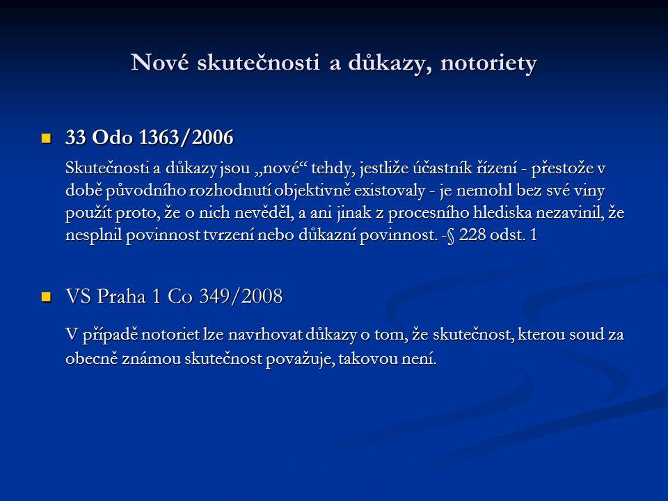 """Nové skutečnosti a důkazy, notoriety 33 Odo 1363/2006 33 Odo 1363/2006 Skutečnosti a důkazy jsou """"nové"""" tehdy, jestliže účastník řízení - přestože v d"""