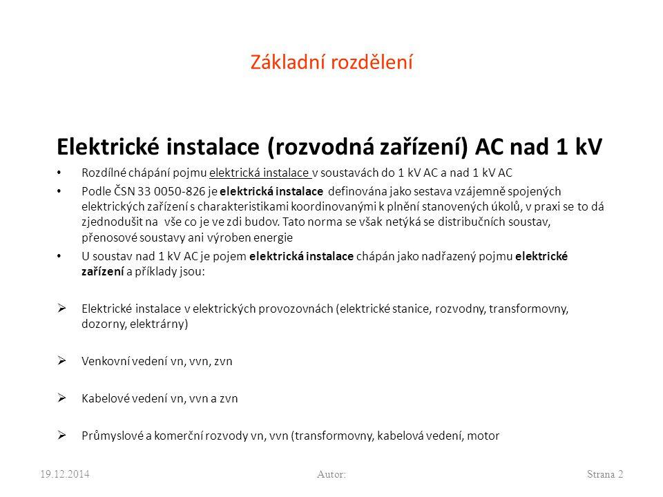 Trochu historie V ČR byly elektrické instalace nad 1 kV obsaženy v řadě předpisových norem ČSN (např.