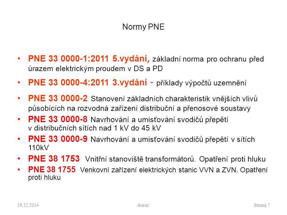 Normy PNE PNE 33 0000-1:2011 5.vydání, základní norma pro ochranu před úrazem elektrickým proudem v DS a PD PNE 33 0000-4:2011 3.vydání - příklady výpočtů uzemnění PNE 33 0000-2 Stanovení základních charakteristik vnějších vlivů působících na rozvodná zařízení distribuční a přenosové soustavy PNE 33 0000-8 Navrhování a umisťování svodičů přepětí v distribučních sítích nad 1 kV do 45 kV PNE 33 0000-9 Navrhování a umisťování svodičů přepětí v sítích 110kV PNE 38 1753 Vnitřní stanoviště transformátorů.