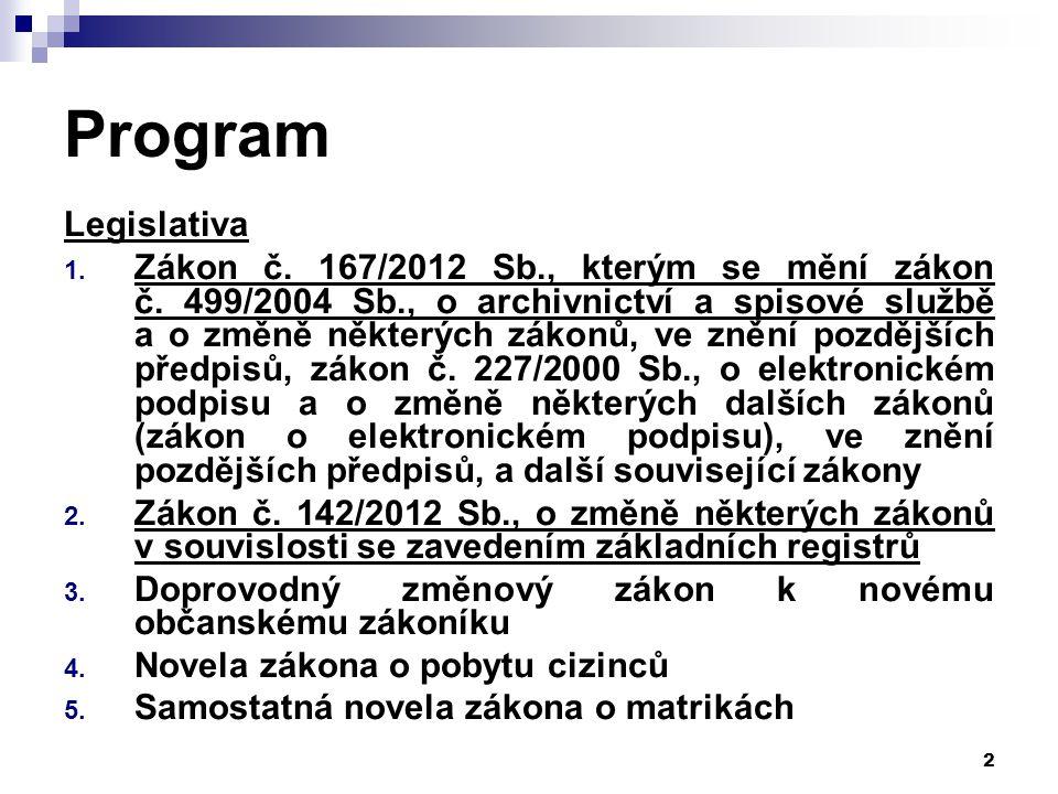 2 Program Legislativa 1. Zákon č. 167/2012 Sb., kterým se mění zákon č.