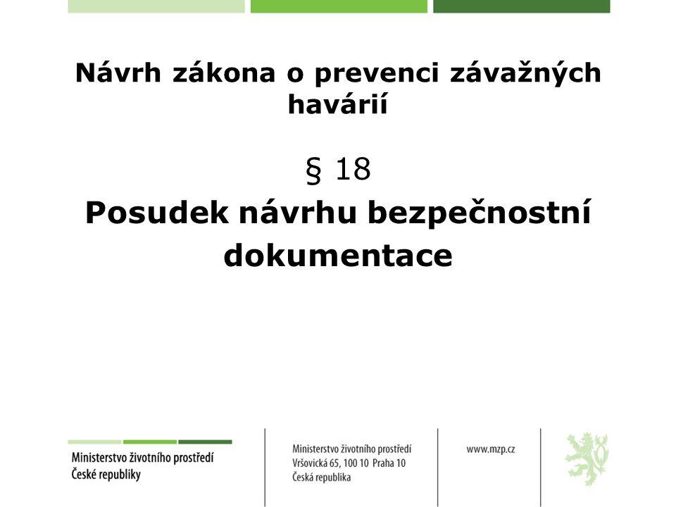 Návrh zákona o prevenci závažných havárií § 18 Posudek návrhu bezpečnostní dokumentace