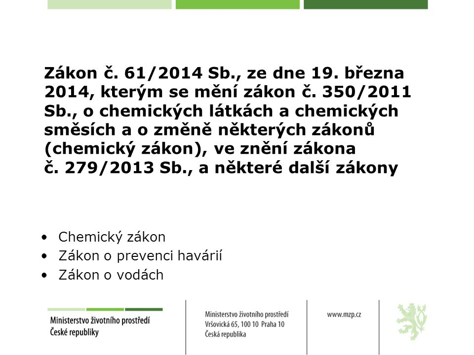 Zákon č.61/2014 Sb. Přidání vyjmenované látky do tabulky I Zrušení § 35 zákona č.