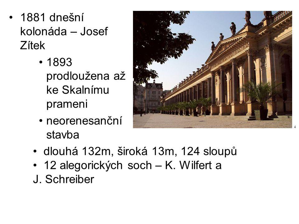 1881 dnešní kolonáda – Josef Zítek 1893 prodloužena až ke Skalnímu prameni neorenesanční stavba dlouhá 132m, široká 13m, 124 sloupů 12 alegorických soch – K.
