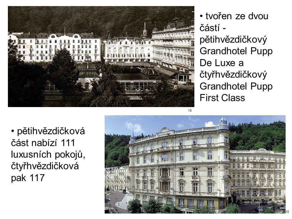 15 16 tvořen ze dvou částí - pětihvězdičkový Grandhotel Pupp De Luxe a čtyřhvězdičkový Grandhotel Pupp First Class pětihvězdičková část nabízí 111 luxusních pokojů, čtyřhvězdičková pak 117