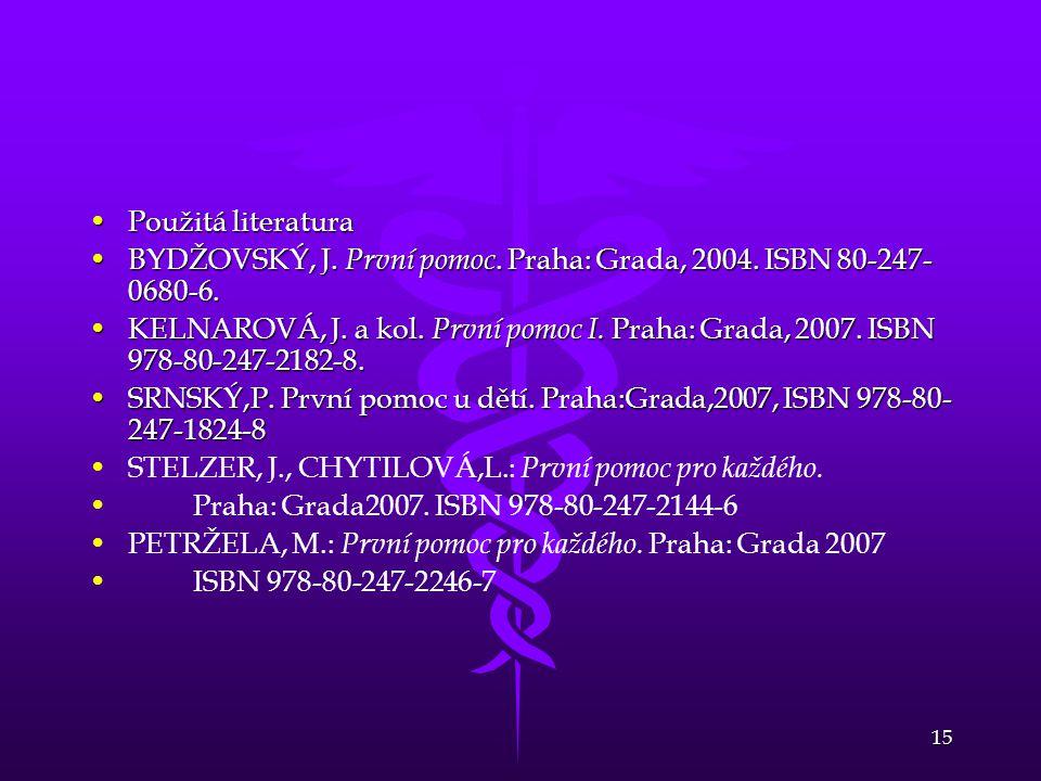 15 Použitá literaturaPoužitá literatura BYDŽOVSKÝ, J.