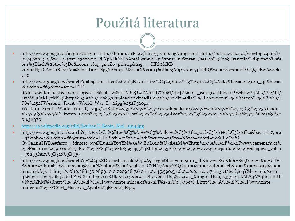 Použitá literatura http://www.google.cz/imgres?imgurl=http://forum.valka.cz/files/gavrilo.jpg&imgrefurl=http://forum.valka.cz/viewtopic.php/t/ 27747&h