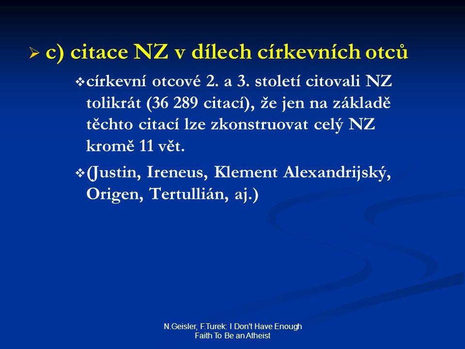N.Geisler, F.Turek: I Don t Have Enough Faith To Be an Atheist   c) citace NZ v dílech církevních otců   církevní otcové 2.