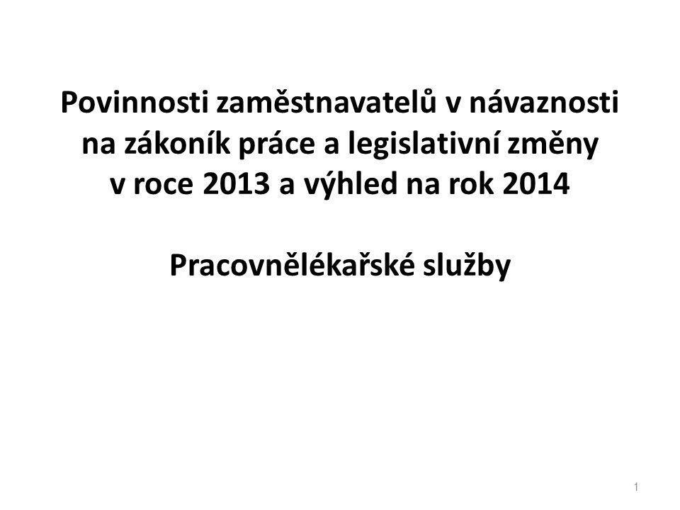 Povinnosti zaměstnavatelů v návaznosti na zákoník práce a legislativní změny v roce 2013 a výhled na rok 2014 Pracovnělékařské služby 1