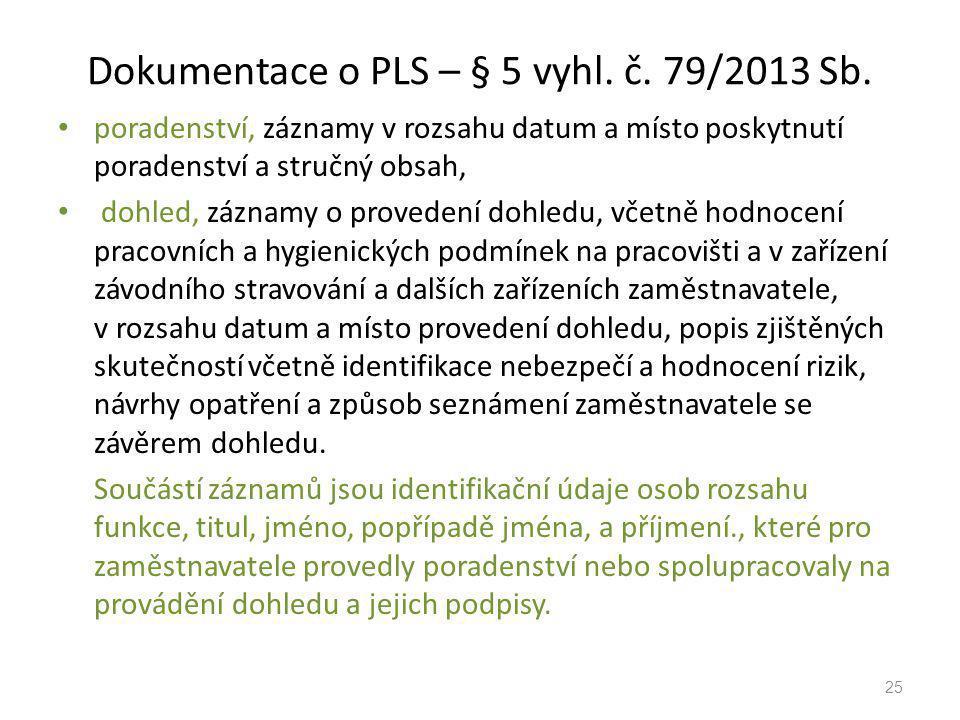 Dokumentace o PLS – § 5 vyhl. č. 79/2013 Sb. poradenství, záznamy v rozsahu datum a místo poskytnutí poradenství a stručný obsah, dohled, záznamy o pr