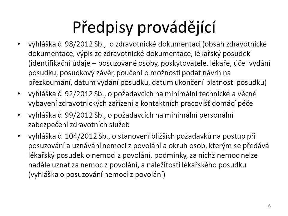 Předpisy provádějící vyhláška č. 98/2012 Sb., o zdravotnické dokumentaci (obsah zdravotnické dokumentace, výpis ze zdravotnické dokumentace, lékařský