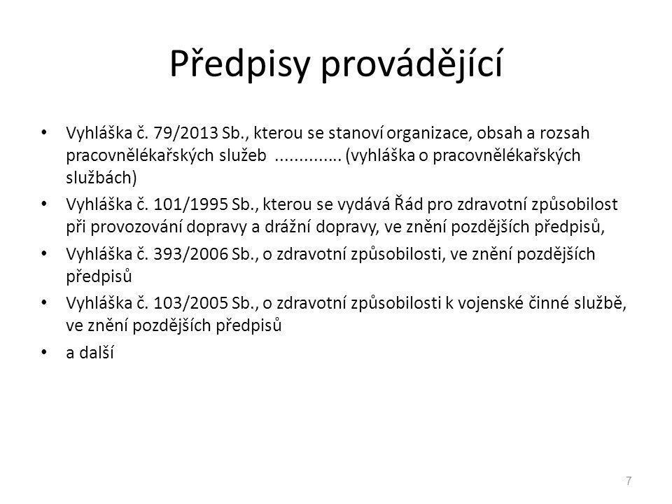 Předpisy provádějící Vyhláška č. 79/2013 Sb., kterou se stanoví organizace, obsah a rozsah pracovnělékařských služeb.............. (vyhláška o pracovn