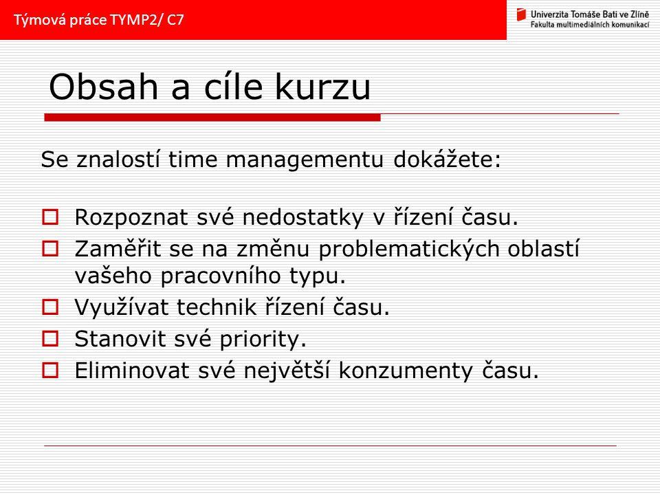 Obsah a cíle kurzu Se znalostí time managementu dokážete:  Rozpoznat své nedostatky v řízení času.  Zaměřit se na změnu problematických oblastí vaše