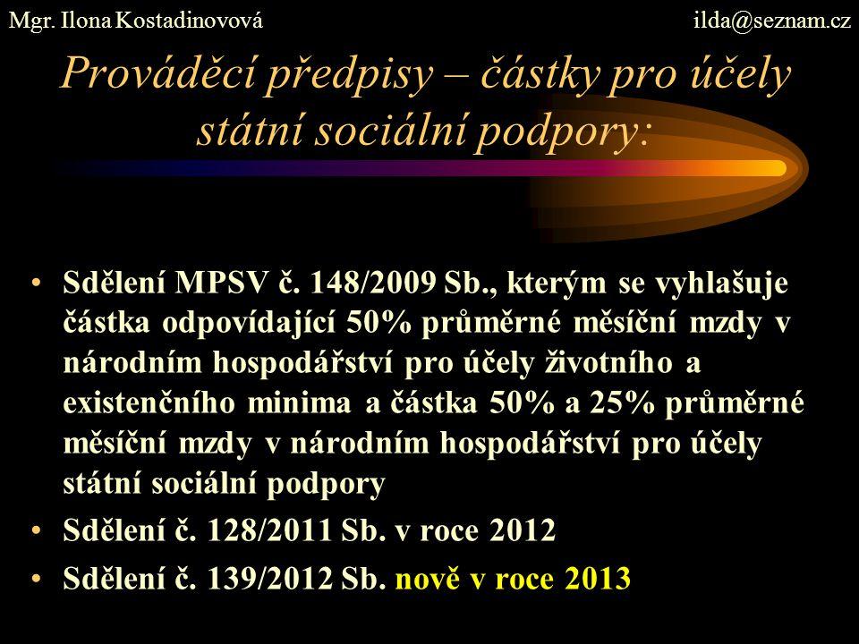 Prováděcí předpisy – částky pro účely státní sociální podpory: Sdělení MPSV č. 148/2009 Sb., kterým se vyhlašuje částka odpovídající 50% průměrné měsí