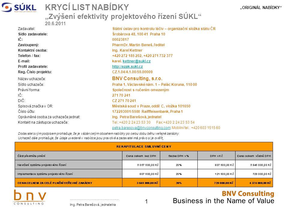2 Název zakázky Název zakázky: Zvýšení efektivity projektového řízení SÚKL