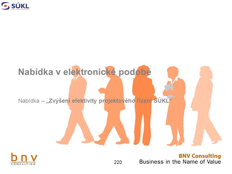 """220 Nabídka v elektronické podobě Nabídka –. """"Zvýšení efektivity projektového řízení SÚKL"""
