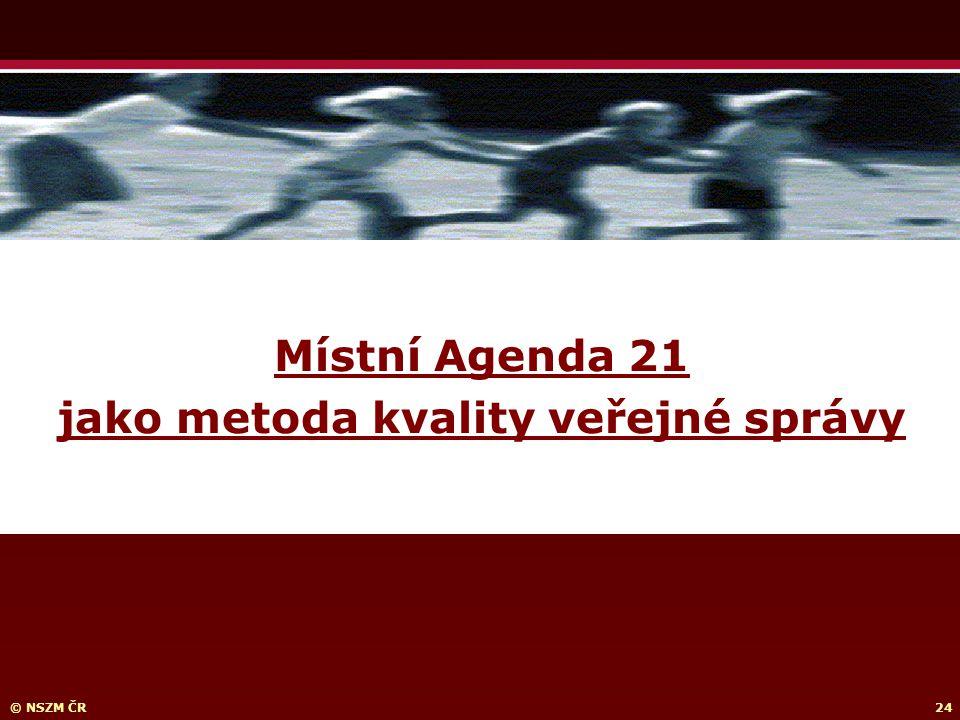 © NSZM ČR24 Místní Agenda 21 jako metoda kvality veřejné správy