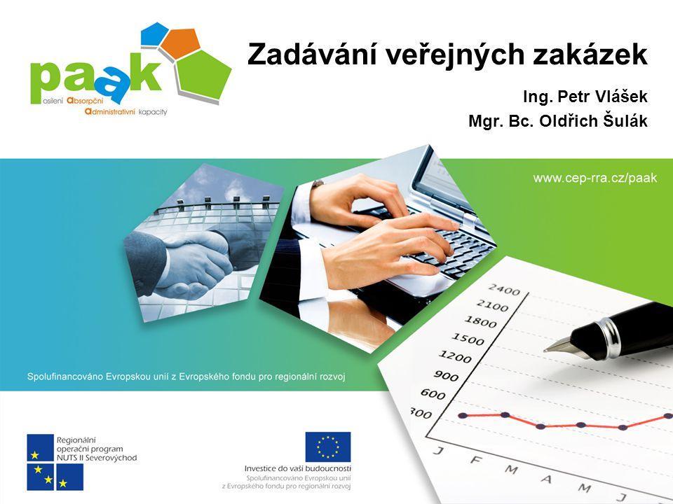 Veřejné zakázky malého rozsahu VZMR I - ROP SV dodávky a služby – méně než 200 000 Kč stavební práce – méně než 600 000 Kč VZMR II.