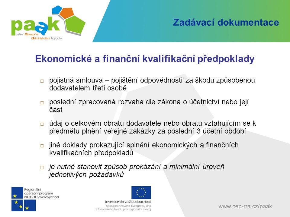 Zadávací dokumentace Ekonomické a finanční kvalifikační předpoklady  pojistná smlouva – pojištění odpovědnosti za škodu způsobenou dodavatelem třetí