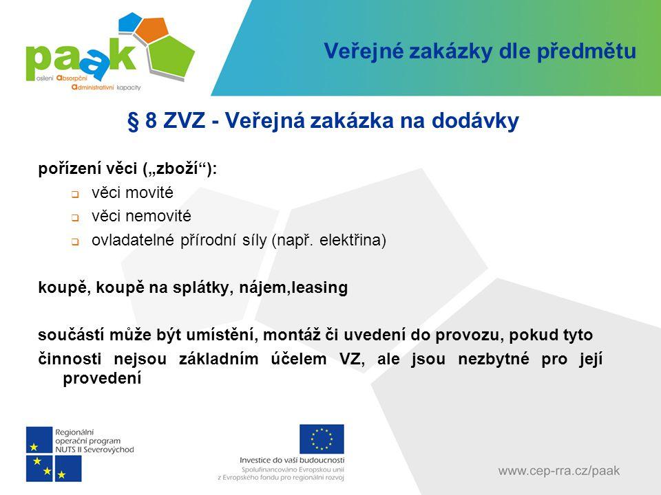 Veřejné zakázky dle předmětu § 9 ZVZ - Veřejná zakázka na stavební práce definice  stavební práce podle přílohy č.