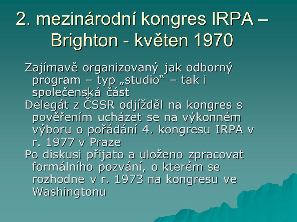 """2. mezinárodní kongres IRPA – Brighton - květen 1970 Zajímavě organizovaný jak odborný program – typ """"studio"""" – tak i společenská část Delegát z ČSSR"""