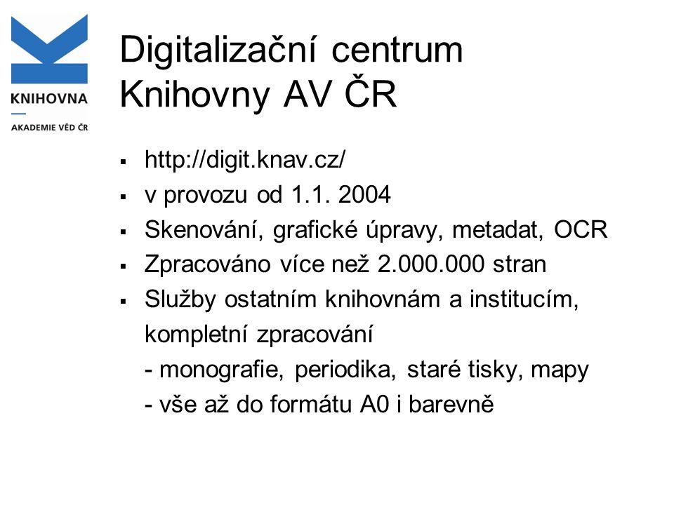 Digitalizační centrum Knihovny AV ČR  http://digit.knav.cz/  v provozu od 1.1.