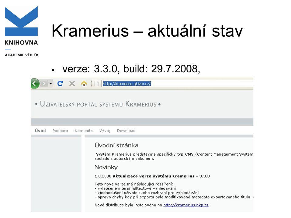 Kramerius – aktuální stav  verze: 3.3.0, build: 29.7.2008,